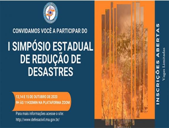 """13 a 15 de outubro - Semana Nacional de Redução de Desastres: """" 1° Simpósio  Estadual de Redução  à Desastres no  Maranhão."""""""