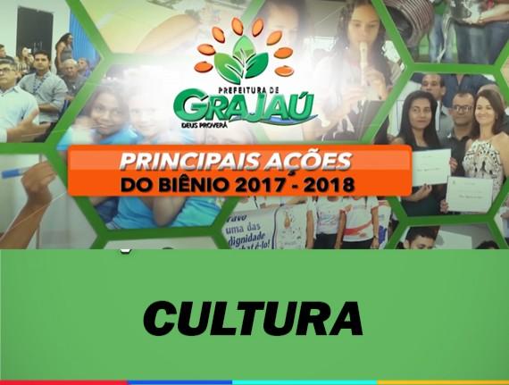 Principais ações do biênio 2017/2018 na Cultura de Grajaú