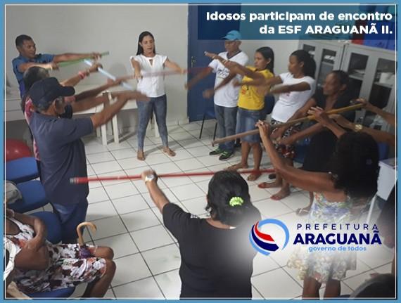 Idosos participam de encontro da ESF Araguanã II